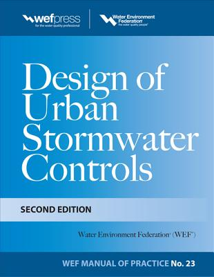 Design of Urban Stormwater Controls By Water Environment Federation