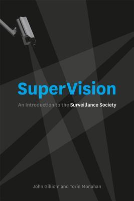 Supervision By Gilliom, John/ Monahan, Torin