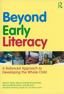 Beyond Early Literacy By Taylor, Janet B./ Branscombe, Nancy Amanda/ Burcham, Jan Gunnels/ Land, Lilli/ Armstrong, Sandy (CON)
