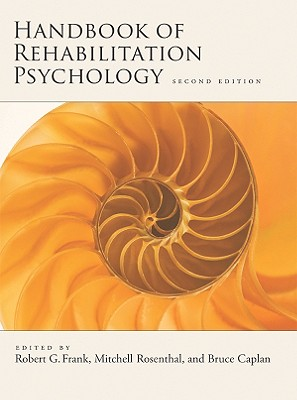 Handbook of Rehabilitation Psychology By Frank, Robert G. (EDT)/ Rosenthal, Mitchell (EDT)/ Caplan, Bruce (EDT)